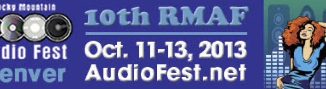 Rocky Mountain Audio Fest 2013 – Denver, Colorado